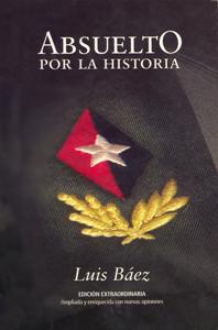 Absuelto por la Historia (edición extraordinaria) - Luis Báez