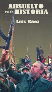 Absuelto por la Historia - Luis Báez