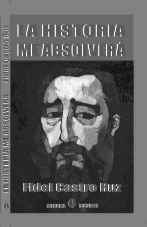 La Historia me Absolvera - Fidel Castro