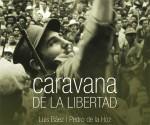 Caravana de la Libertad, Luiz Baez y Pedro de la Hoz