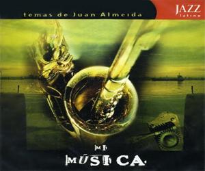 Temas de Juan Almeida, Mi Música
