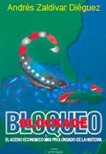 Bloqueo: El asedio económico más prolongado de la historia