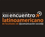 XIII Encuentro Latinoamericano de Facultades de Comunicación Social
