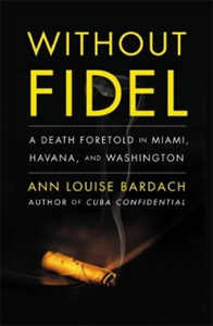 Without Fidel el libro de Ann Louise Bardach