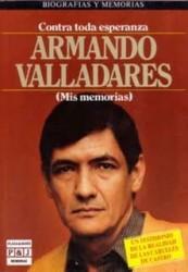 """El libro de """"memorias"""" Armando Valladares, el falso paralítico."""