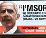 """Barack Obama, como supuestamente se vería en el año 2020, se disculpa en un texto que dice: """"Lo siento. Podríamos haber detenido un cambio climático catastrófico... no lo hicimos"""".  Greenpeace colocó carteles con el mismo formato  en el aeropuerto de Copenhague, dedicados también a Dimitri Medvediev, Gordon Brown, Angela Merkel, Stephen Harper, Nicolas Sarkozy, José Luis Rodríguez Zapatero y Luiz Inacio Lula da Silva."""