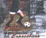 Fabio, el muchacho del Copacabana, de Acela Caner (Capitán San Luis, 2005)