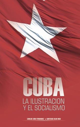 """Cubierta de la edición cubana de """"Cuba, la ilustración y el socialismo"""". Editorial Ciencias Sociales"""