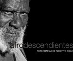 Cuba: Afrodescendientes, muestra fotográfica de Roberto Chile