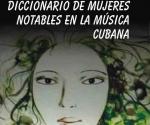 Nuevo el Diccionario de mujeres notables en la Música cubana