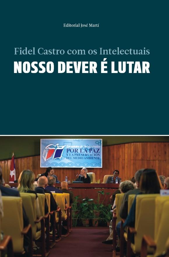 """Libro de Fidel Castro, """"Nuestro deber es luchar"""", ya está en portugués"""