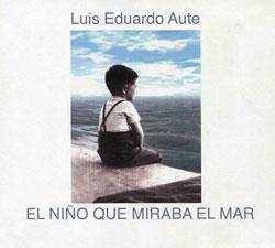 El niño que miraba el mar (Luis Eduardo Aute)
