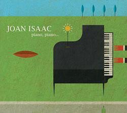 Piano, piano… (Joan Isaac)