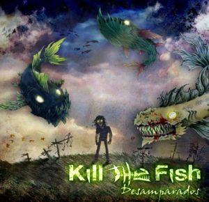 Kill the fish