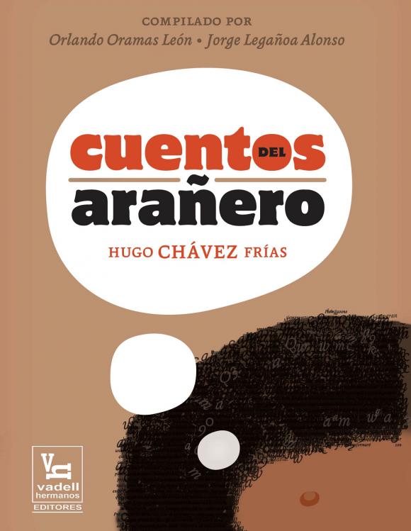 """Mejor que lo cuente Chávez, el arañero de Sabaneta: """"Cuentos del"""