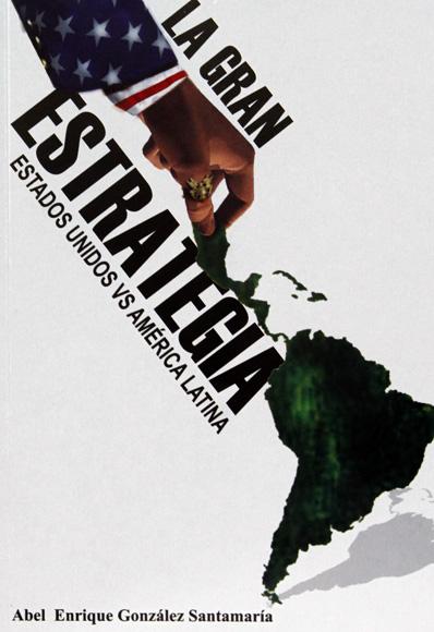 La Gran Estrategia Estados Unidos VS América Latina. Foto: Ladyrene Pérez/Cubadebate.