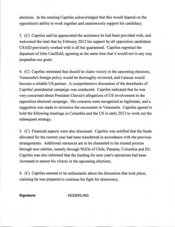 En abril de 2013, un documento confidencial difundido en internet reveló el contacto directo que mantiene la embajada de Estados Unidos en Caracas con el derrotado candidato presidencial, Henrique Capriles. El informe data de septiembre de 2011 y está firmado por la funcionaria del consulado norteamericano, Kelly Keiderling-Franz.
