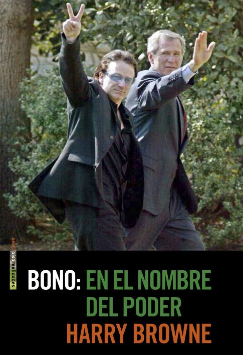 Portada del libro 'Bono: en el nombre del poder', de Harry Browne