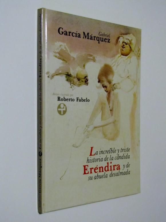 """La portada del libro """"La increíble y triste historia de la cándida Eréndira y su abuela desalmada"""", de Gabriel García Márquez, con dibujos de Fabelo."""