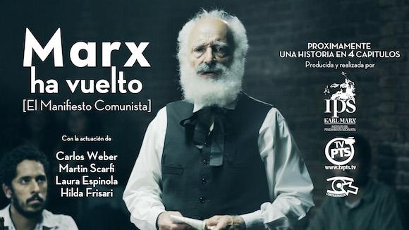 La miniserie de ficción basada en el Manifiesto Comunista está protagonizada por el actor Carlos Weber, quien ya había interpretado al filósofo alemán en la pieza teatral Marx en el Soho. También participan militantes en carácter de extras.