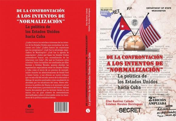 Portada y contraportada del libro De la confrontación a los intentos de 'normalización'. La política de los Estados Unidos hacia Cuba, de los historiadores cubanos Elier Ramírez Cañedo y Esteban Morales Domínguez