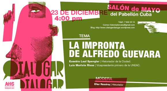 Eusebio Leal y Luis Morlote debatirán sobre la impronta de Alfredo Guevara este miércoles 23 a las 4pm.