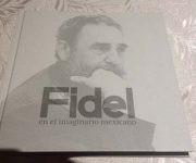 Libro Fidel en el imaginario mexicano, que reúne una compilación de testimonios de 30 intelectuales y personalidades mexicanas. Foto: María del Carmen Ramón.