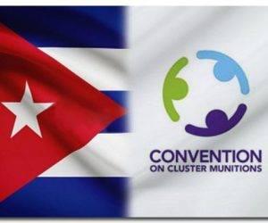 Entrará en vigor en Cuba la Convención sobre Municiones en Racimo el 1 de octubre