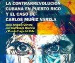 la contrarrevolucion cubana en puerto rico