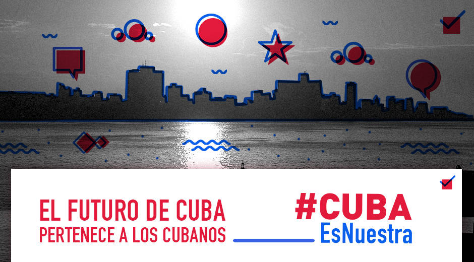Diga donde puedan escucharlo #CubaEsNuestra