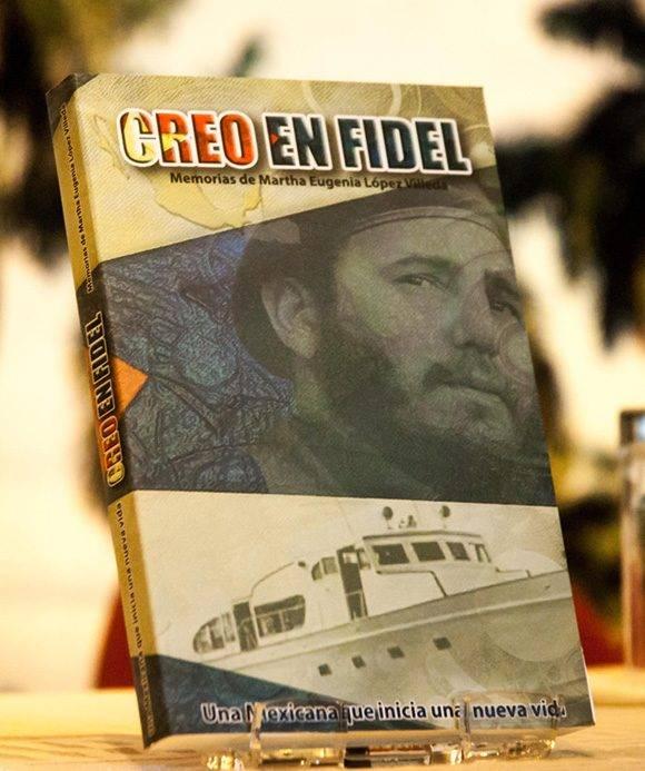 Libro Creo en Fidel, de la mexicana Martha Eugenia López Villeda, presentado en el Memorial José Martí. Foto: Diana Inés Rodríguez Rodríguez ACN