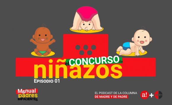 Manual para padres impacientes: El concurso de niñazos (+Podcast)