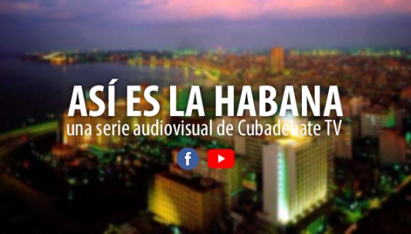 Así es La Habana: El Vedado y sus historias (+Video)